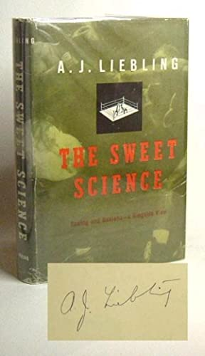THE SWEET SCIENCE. Signed.: Liebling, A. J.