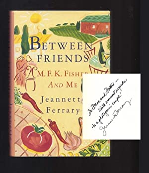 BETWEEN FRIENDS. M. F. K. Fisher And: Fisher, M. F.