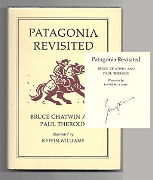 PATAGONIA REVISITED. Signed: Chatwin, Bruce, Theroux,
