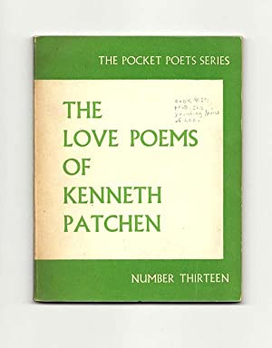 THE LOVE POEMS OF KENNETH PATCHEN.: Patchen, Kenneth.