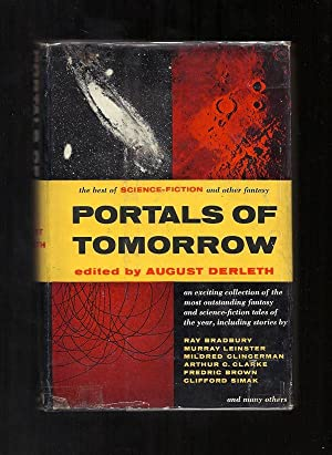 PORTALS OF TOMORROW. The Best Tales of: Derleth, August [Editor]
