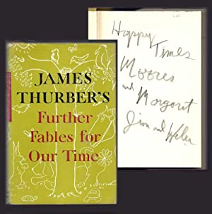 FURTHER FABLES OF OUR TIME. Inscribed: Thurber, James