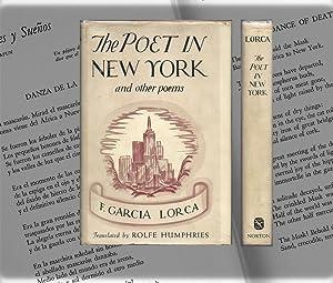 THE POET IN NEW YORK: Lorca, Federico Garcia.