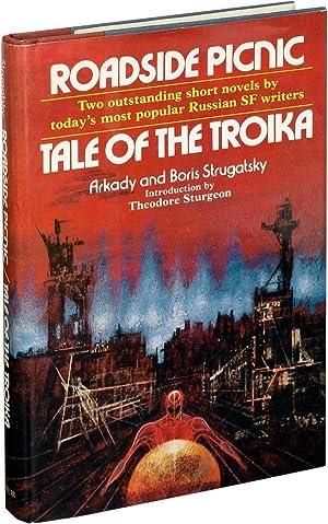 ROADSIDE PICNIC / TALE OF THE TROIKA: Strugatsky, Arkady and