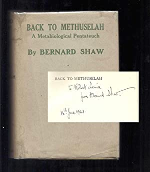BACK TO METHUSELAH. A Metabiological Pentateuch. Inscribed: Shaw, George Bernard