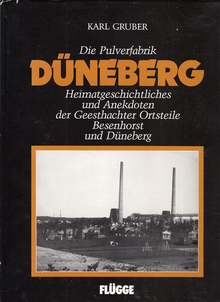 Die Pulverfabrik Düneberg - Heimatgeschichtliches und Anekdioten der Geesthachter Ortsteile ...
