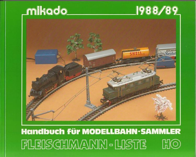 Fleischmann-Liste H0 1988/89 - Handbuch für Modellbahn-Sammler: VerlagssektionMikado (...