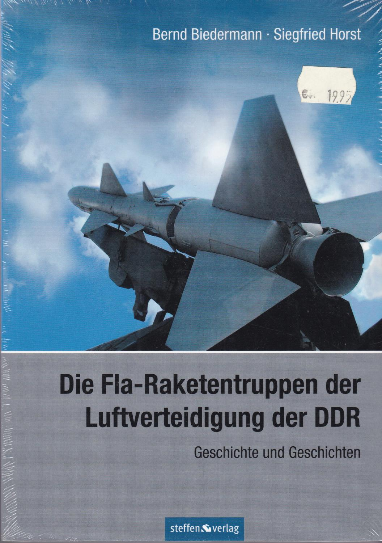 Die Fla-Raketentruppen der Luftverteidigung der DDR - Biedermann, Bernd; Siegfried Horst