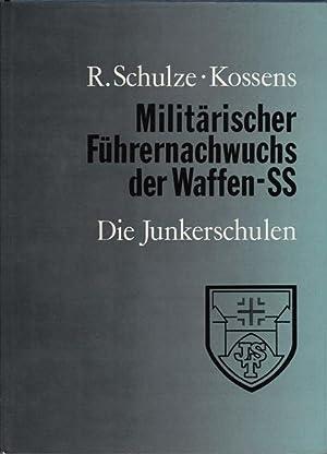 Militärischer Führernachwuchs der Waffen-SS - Die Junkerschulen: Schulze-Kossens, R.