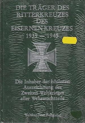 Die Träger des Ritterkreuzes des Eisernen Kreuzes: Fellgiebel, Walther-Peer