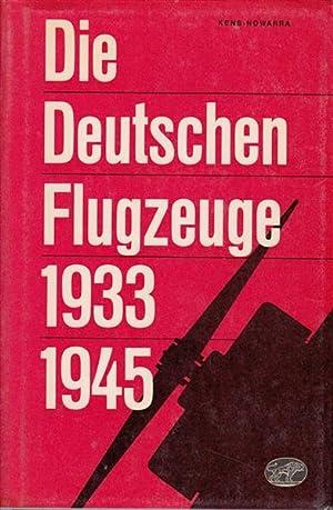 Die Deutschen Flugzeuge 1933-1945 - Deutschlands Luftfahrt-Entwicklungen bis zum Ende des Zweiten ...