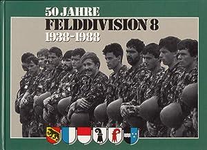 50 Jahre Felddivision 8 1938-1988: Kommando Felddivision 8 (Hrsg.)