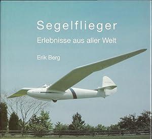 Segelflieger- Erlebnisse aus aller Welt Band 1: Berg, Erik