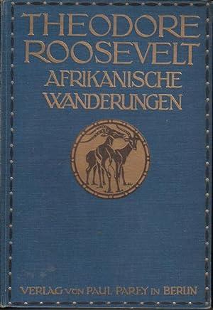 Afrikanische Wanderungen eines Naturforschers und Jägers: Roosevelt, Theodore