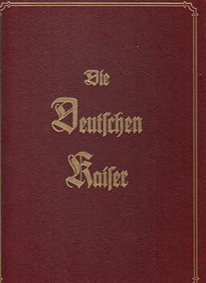 Die Deutschen Kaiser : 55 Farbendruck-Bilder auf 31 Tafeln mit geschichtlichem Text, in Reime ...