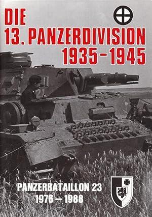Die 13. Panzerdivision 1935-1945 - Panzerbataillon 23 1976-1988: Beckmann, Leo; Buhlmann, Hans; ...