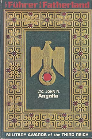 For Führer and Fatherland - Military Awards: Angolia, John R.