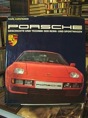 Porsche - Geschichte und Technik der Renn- und Sportwagen: Ludvigsen, Karl