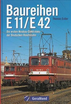Baureihen E11 / E42 - Die ersten Naubau-Elektroloks der Deutschen Reichsbahn: Estler, Thomas