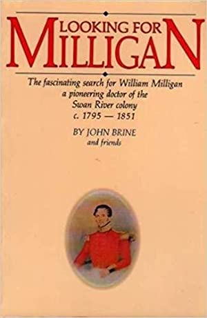 Looking for Milligan: The Fascinating Search for William Milligan, a Pioneering Doctor of the Swa...