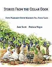 Stories from the Cellar Door: Fifty Margaret River Wineries Tell their Tales