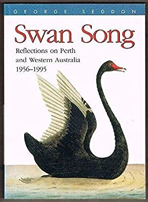 Swan Song: Reflections on Perth and Western Australia: 1956-1995