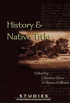 Studies in Western Australian History 23: History and Native Title