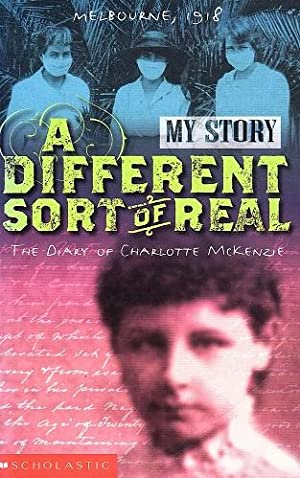 A Different Sort of Real: The Diary of Charlotte McKenzie, Melbourne, 1918-1919