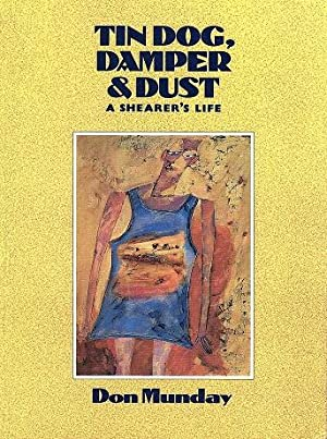 Tin Dog, Damper and Dust: A Shearer's Life with an introduction by Charlie Fox