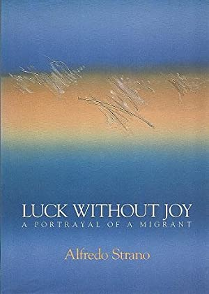 Luck without Joy: a Portrayal of a Migrant translated by Elizabeth Burrows