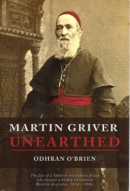 Martin Griver Unearthed: the Life of a Spanish Missionary Priest who Became a Bishop in Colonial ...