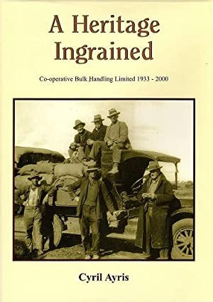 A Heritage Ingrained: a History of Co-operative Bulk Handling Ltd 1933-2000