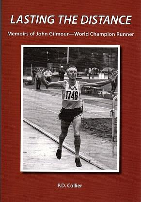 Lasting the Distance: Memoirs of John Gimour - World Champion Runer