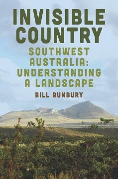 Invisible Country: South-West Australia: Understanding a Landscape