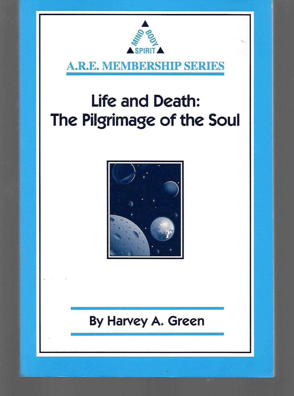 Life And Death: The Pilgrimage Of The Soul