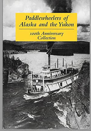 Paddlewheelers Of Alaska And The Yukon (: Graham Wilson