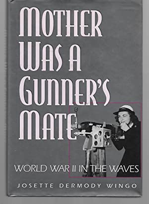 Mother Was A Gunner's Mate ( World: Josette Dermody Wingo
