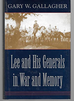 Lee And His Generals In War And: Gary Gallagher (