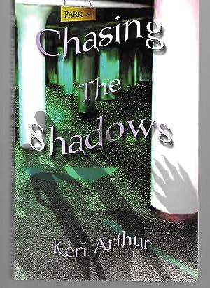 chasing the shadows arthur keri