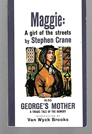 Maggie A Girl Of The Streets And: Stephen Crane