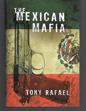 The Mexican Mafia: Tony Rafael