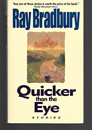 Quicker Than The Eye: Ray Bradbury