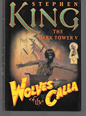 Wolves Of The Calla The Dark Tower: Stephen King
