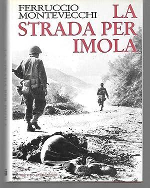 La Strada Per Imola ( Alleati, Tedeschi: Ferruccio Montevecchi (