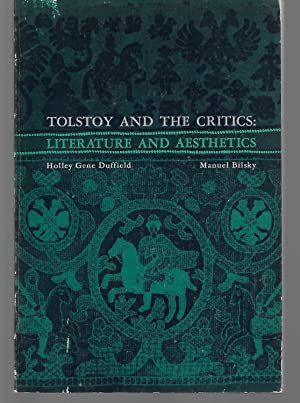 Tolstoy And The Critics: Literature And Aesthetics: Holley Duffield And