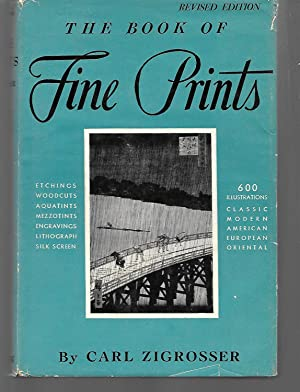 The Book Of Fine Prints ( Revised Edition ): Carl Zigrosser