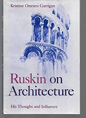 Ruskin On Architecture His Thought And Influence: Kristine Ottesen Garrigan
