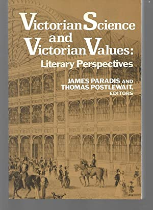 Victorian Science And Victorian Values: Literary Perspectives: James Paradis And