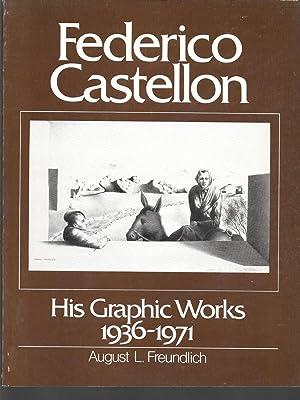 federico castellon his graphic works 1936-1971: august freundlich (