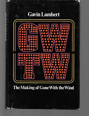 GWTW the making of gone with the: gavin lambert (